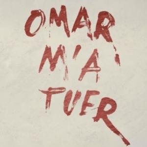 """""""Omar m'a tuer"""""""
