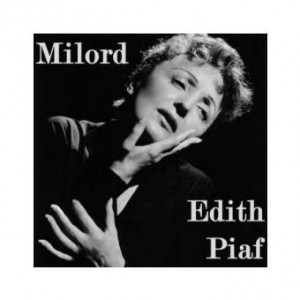 Allez venez milord, Edith Piaf