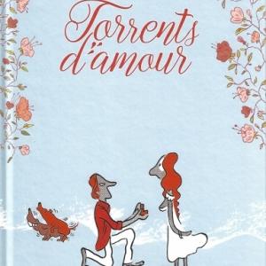Torrents d'amour. Le cadeau idéal pour tester son amour.