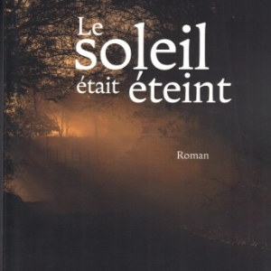 LE SOLEIL ÉTAIT ÉTEINT, de Matylda Hagmajer