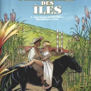 Les Maîtres des Iles - Tome 1. Aux vents des Antilles : Martinique 1846