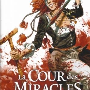 La cour des miracles. Tome 2 - Vive la Reine !