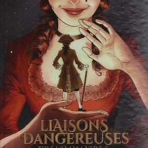 Liaisons Dangereuses - Préliminaires - Tome 2. De l'amour et de ses remèdes.