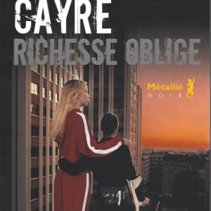 Richesse oblige, par Hannelore CAYRE