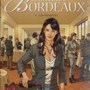 Châteaux Bordeaux - Tome 9. Les Primeurs