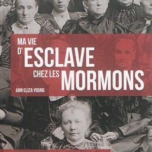 Ma vie d'esclave chez les mormons de Ann Eliza Young chez Jourdan