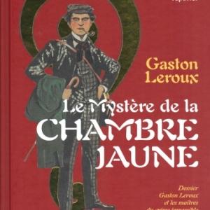 Le Mystère de la chambre jaune, par Gaston Leroux