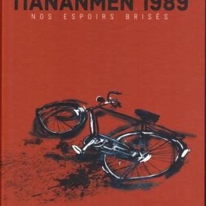 TianAnMen 1989. Nos espoirs brisés.