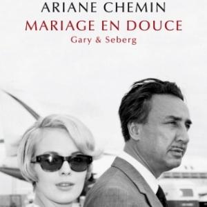 Mariage en douce, Jean Seberg & Romain Gary par Ariane Chemin aux éditions Equateurs