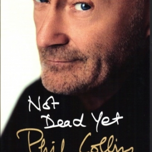 NOT DEAD YET - PHIL COLLINS, L'AUTOBIOGRAPHIE chez Michel Lafon
