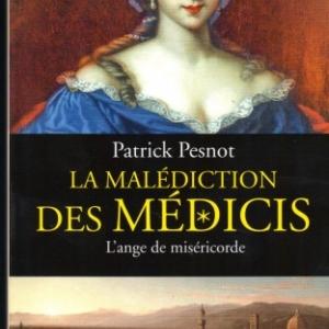 La malédiction des Médicis. L'ange de miséricorde. Par Patrick Pesnot