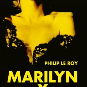 Marilyn X, Philip Le Roy, Editions Cherche Midi