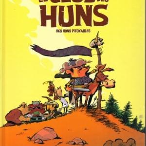 LE CLUB DES HUNS.: Des Huns pitoyables.