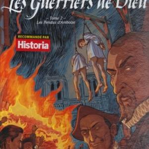 Les Guerriers de Dieu - Tome 2, Les Pendus d'Amboise, chez Glénat