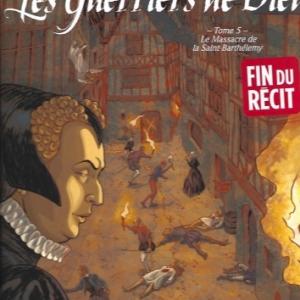 Les Guerriers de Dieu - Tome 5. Le Massacre de la Saint-Barthélemy.