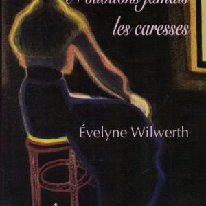 N'OUBLIONS JAMAIS LES CARESSES d'ÉVELYNE WILWERTH aux Éditions M.E.O.