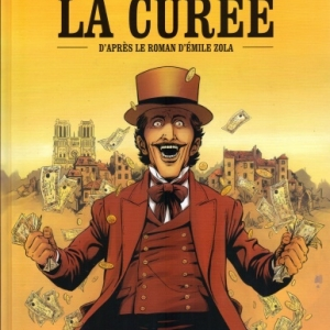 La Curée. BD d'après le roman d'Emile Zola