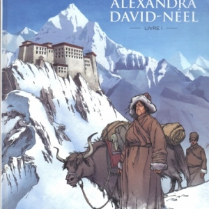 UNE VIE AVEC ALEXANDRA DAVID-NEEL, tome 1 chez Grand Angle