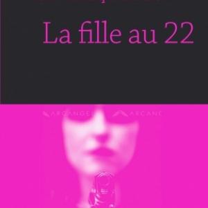 LA FILLE AU 22, par ANNA-VERONIQUE EL BAZE, editions Cherche Midi