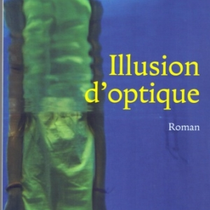 """""""ILLUSION D'OPTIQUE"""", roman de Simon Vermot aux éditions Slatkine"""