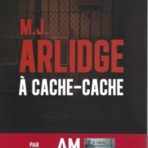 À cache-cache, par M. J. ARLIDGE. Sixième volet de la série des Helen Grace.