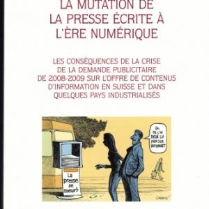 LA MUTATION DE LA PRESSE ÉCRITE À L'ÈRE NUMÉRIQUE par le Dr Philippe Amez-Droz