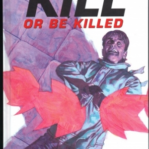 Kill or be killed. Tome 4