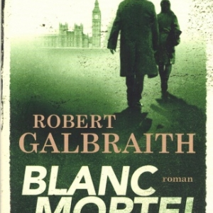 Blanc Mortel, de Robert Galbraith chez Grasset