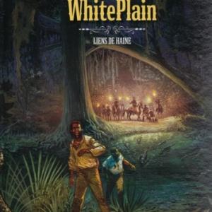 LES MAITRES DE WHITE PLAIN - tome 1 - Liens de Haine
