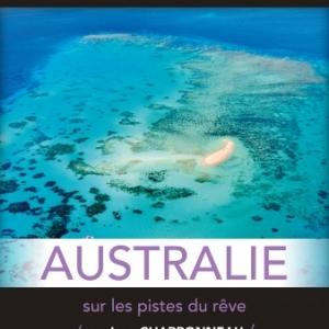 """""""Exploration du Monde"""" : """"Australie, sur les Pistes du Rêve"""", à Bruxelles et en Wallonie"""