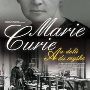 """""""Marie Curie, au delà des Mythes"""""""