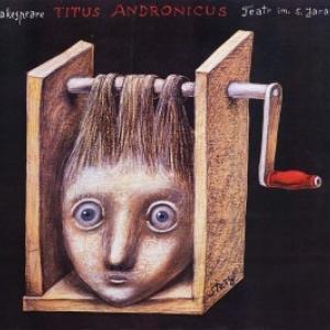 « Titus Andronicus » (c) Stasys EIdrigevicius