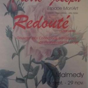 MALMEDY                            Pierre - Joseph  Redouté, le Raphaël des roses,  expose
