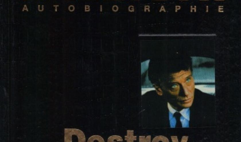 JOHNNY HALLYDAY autobiographie:  DESTROY