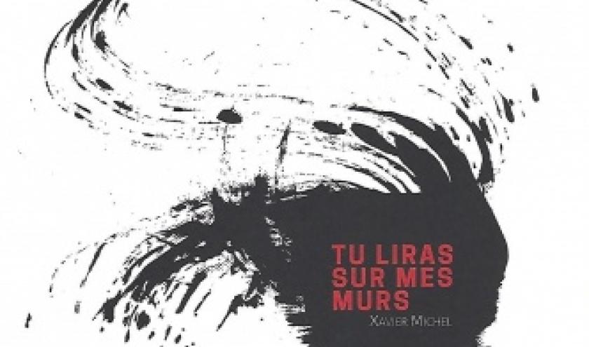 TU LIRAS SUR MES MURS, par MICHEL XAVIER