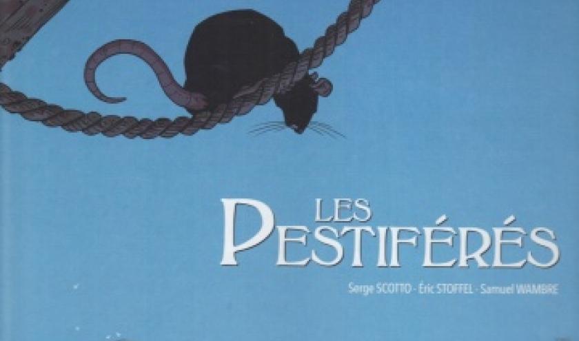 LES PESTIFÉRÉS, BD adaptée de l'œuvre de Marcel Pagnol