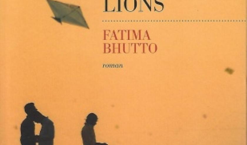 Comme des lions. Un roman profond et audacieux par Fatima BHUTTO