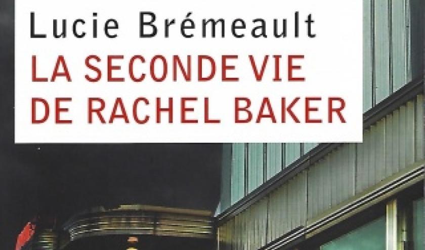 La seconde vie de Rachel Baker, par Lucie BREMEAULT
