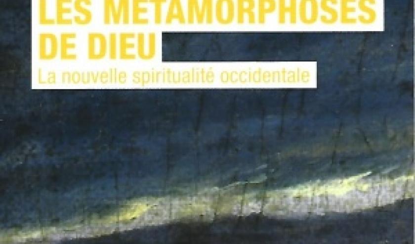 Les métamorphoses de Dieu, par Fréderic Lenoir.