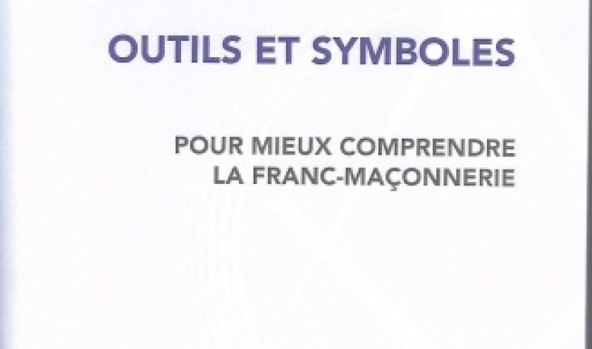 OUTILS ET SYMBOLES de la franc-maçonnerie, par Michel Cugnet et Fausto Fantini