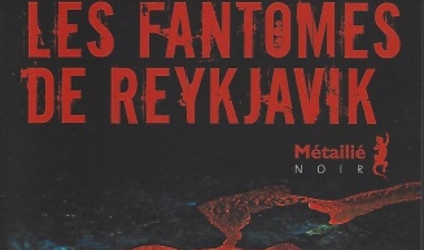 Les Fantômes de Reykjavik, par Arnaldur INDRIDASON