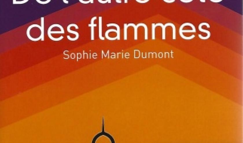 De l'autre côté des flammes, par Sophie Dumont