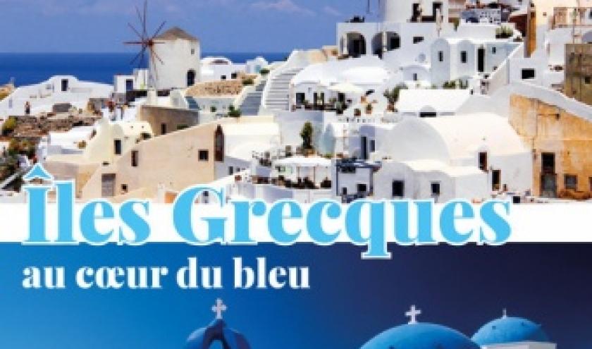 « Iles grecques, au Coeur du Bleu », jusqu'au 28 Avril