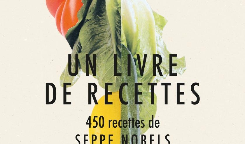 """""""UN LIVRE DE RECETTES : 450 recettes de Seppe Nobels Graanmarkt 13"""""""